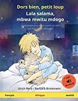 Dors bien, petit loup - Lala salama, mbwa mwitu mdogo (français - swahili): Livre bilingue pour enfants avec livre audio à télécharger (Sefa Albums Illustrés En Deux Langues)