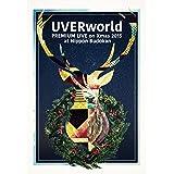 UVERworld PREMIUM LIVE on Xmas 2015 at Nippon Budokan