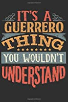 It's A Guerrero You Wouldn't Understand: Want To Create An Emotional Moment For The Guerrero Family? Show The Guerrero's You Care With This Personal Custom Gift With Guerrero's Very Own Family Name Surname Planner Calendar Notebook Journal