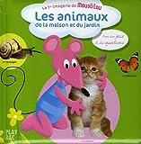 Premiere Imagerie De Moustilou: Les Animaux De LA Maison ET Du Jardin