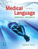 Medical Language: Immerse Yourself (5th Edition)