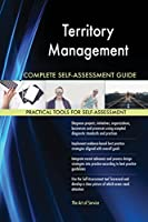 Territory Management Complete Self-Assessment Guide
