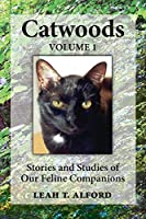 Catwoods: Stories and Studies of Our Feline Companions