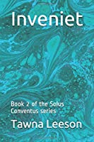 Inveniet: Book 2 of the Solus Conventus series
