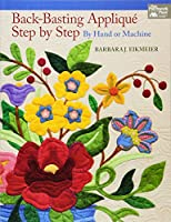 Back-Basting Applique: Step by Step, By Hand or Machine (That Patchwork Place)