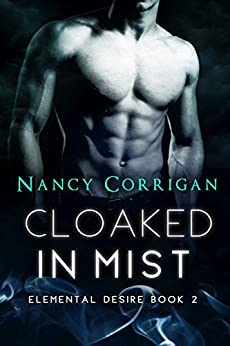 Cloaked in Mist: Children of Mist & Fire (Elemental Desire Book 2) by [Corrigan, Nancy]