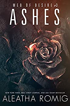 Ashes (Web of Desire Book 3) by [Romig, Aleatha]