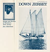 Down Jersey: Songs & Stories of Southern New Jerse