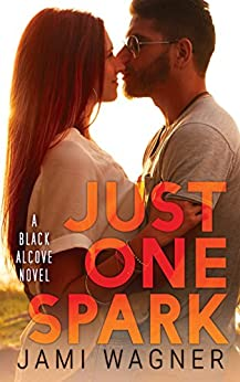 Just One Spark: A Black Alcove Novel (The Black Alcove Series Book 5) by [Wagner, Jami]