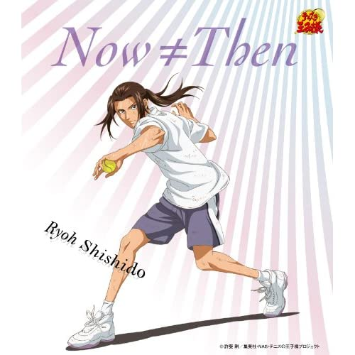 Now≠Then(アニメ「テニスの王子様」)