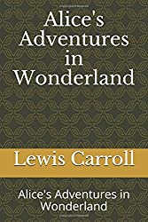 Alice's Adventures in Wonderland: Alice's Adventures in Wonderland