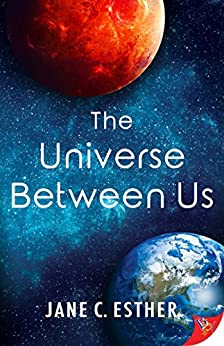The Universe Between Us by [Esther, Jane C.]