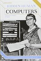 Hidden Human Computers: The Black Women of Nasa (Hidden Heroes)