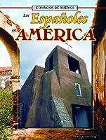 Los Espanoles En America (La Expansion De America/the Expansion of America)