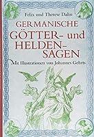 Germanische Goetter- und Heldensagen: Mit Illustrationen von Johannes Gehrts