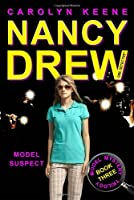 Model Suspect: Book Three in the Model Mystery Trilogy (38) (Nancy Drew (All New) Girl Detective)