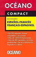 Oceano Compact Diccionario/ Oceano's Compact dictionary: Espanol-frances / Francaes-espagnol