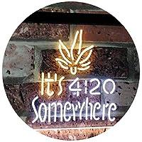 Marijuana It's 4:20 Somewhere Weed High Life Dual LED看板 ネオンプレート サイン 標識 White & Yellow 300mm x 200mm st6s32-0404-wy