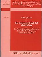 Die eingetragene Gesellschaft ohne Haftung: Ein Pendant zur US-amerikanischen Limited Liability Company fuer das deutsche Recht