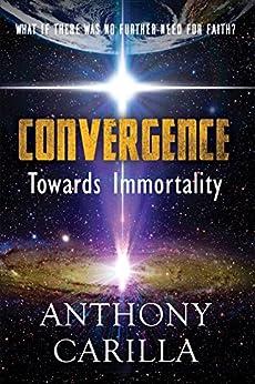 Convergence: Towards Immortality by [Carilla, Anthony]