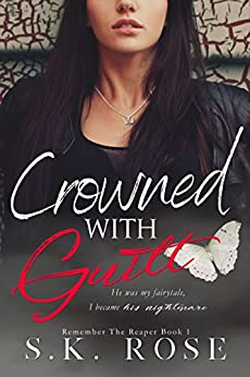 Crowned with Guilt (Remember the Reaper Book 1) by [Rose, S.K.]