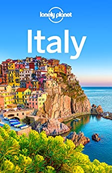 Lonely Planet Italy (Travel Guide) by [Planet, Lonely, Clark, Gregor, Bonetto, Cristian, Christiani, Kerry, Di Duca, Marc, Dragicevich, Peter, Garwood, Duncan, Hardy, Paula, Maxwell, Virginia, Raub, Kevin]