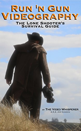 Download Run 'n Gun Videography: The Lone Shooter's Survival Guide (English Edition) B00RTLEPTK