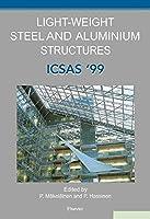 Light-Weight Steel and Aluminium Structures: ICSAS '99