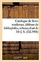 Catalogue de Très Beaux Livres Modernes Illustrés, Éditions de Bibliophiles