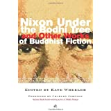 Nixon Under the Bodhi Tree: And Other Works of Buddhist Fiction
