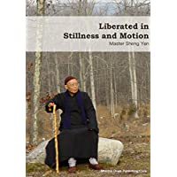 Liberated in Stillness and Motion: 動靜皆自在 (English Edition)