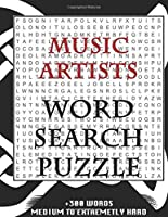 MUSIC ARTISTS WORD SEARCH PUZZLE +300 WORDS Medium To Extremetrly Hard: AND MANY MORE OTHER TOPICS, With Solutions, 8x11' 80 Pages, All Ages : Kids 7-10, Solvable Word Search Puzzles, Seniors And Adults.