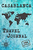 Casablanca Travel Journal: Notebook 120 Pages 6x9 Inches - City Trip Vacation Planner Travel Diary Farewell Gift Holiday Planner