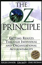 The Oz Principle: Getting Results Through Inividual and Organizational Accountability