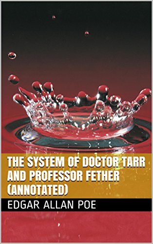 Download The System of Doctor Tarr and Professor Fether (Annotated) (English Edition) B014HW2Z4K