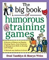 The Big Book of Humorous Training Games (Big Book Series)