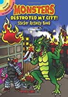 Monsters Destroyed My City! Sticker Activity Book (Dover Little Activity Books Stickers) by Jeremy Elder Activity Books(2012-10-17)