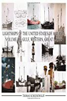 Lightships of the United States of America: Gulf, Western, Great Lakes