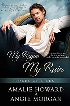 My Rogue, My Ruin (Lords of Essex Book 1) by [Howard, Amalie, Morgan, Angie]