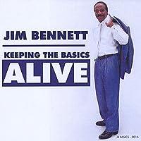 Jim Bennett Keeping the Basics Alive