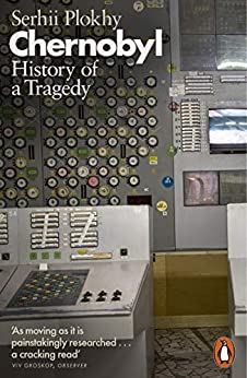 Chernobyl: History of a Tragedy by [Plokhy, Serhii]