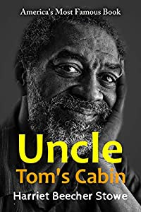 Uncle Tom's Cabin: with classic and antique illustration (English Edition)