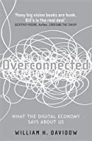 Overconnected: Where to Draw the Line at Being Online by William H. Davidow(2011-11-01)