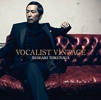 Vocalist Vintage by Hideaki Tokunaga (2012-05-30)