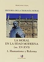 La moral en la Edad Moderna (ss. XV-XVI) : humanismo y reforma