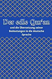 Der edle Qur'an und die Übersetzung seiner Bedeutungen in die deutsche Sprache (German Edit