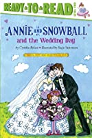 ANNIESNOW & WEDDING DAY (Annie and Snowball)