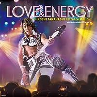 LOVE & ENERGY ~Hiroshi Tanahashi ENTRANCE MUSIC~