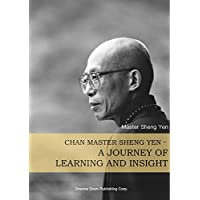Chan Master Sheng Yen-A Journey of Learning and Insight: 聖嚴法師學思歷程(英文版) (English Edition)