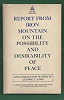 Report from Iron Mountain on the Possibility and Desirability of Peace.